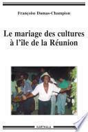 Le mariage des cultures à l'île de la Réunion