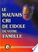 Le Mauvais cri de L'idole de Votre Famille