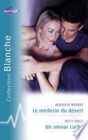Le médecin du désert - Un amour caché (Harlequin Blanche)