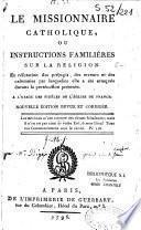 Le missionnaire catholique, ou instructions familières sur la religion...