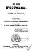 Le mois d'Octobre, consacré à N.-D. du Rosaire, ou manuel du chapelet & du rosaire à l'usage des fidèles, et en particulier des confrères du rosaire et des associés du rosaire vivant