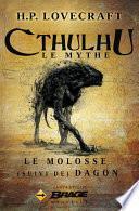 Le Molosse (suivi de) Dagon