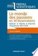 Le monde des passions en 30 dissertations - Prépas scientifiques