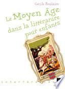 Le Moyen Âge dans la littérature pour enfants