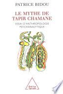 Le Mythe de Tapir Chamane