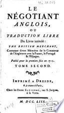 Le négotiant anglois, ou Traduction libre du livre intitulé : The British Merchant /.