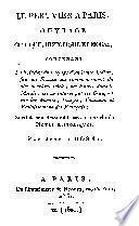 Le Péruvien à Paris ouvrage critique, historique et moral, contenant la relation du voyage dun̓ jeune Indien, fait en France au commencement du dix-neuviéme siècle, son Entrée dans le monde, ses Aventures, et ses critiques sur les Moeurs, Usages, Coutumes et Etablissemens des Français
