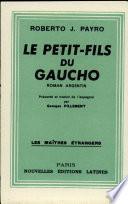 LE PETIT-FILS DU GAUCHO Par ROBERTO J. PAYRO