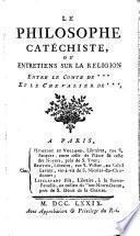 Le Philosophe catéchiste, ou Entretiens sur la religion entre le comte de *** et le chevalier de ***.