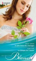 Le plus beau des mariages - La clinique de l'amour