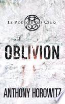 Le pouvoir des Cinq 5 - Oblivion