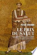 Le prix du salut. Les chrétiens, l'argent et l'au-delà en Occident (IIIe-VIIe siècle)