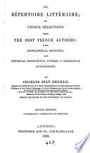 Le répertoire littéraire; or, Choice selections from the best French authors, with annotations by C.J. Delille