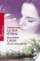 Le rêve d'Alicia - L'éclat d'un souvenir (Harlequin Passions)