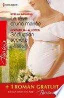 Le rêve d'une mariée - Séduction secrète - Si longtemps loin de toi