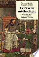 Le rêveur méthodique. Francesco Zorzi, un franciscain kabbaliste à Venise
