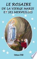 Le rosaire de la Vierge Marie et ses merveilles