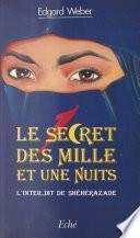 Le Secret des «Mille et Une Nuits» : L'Inter-dit de Shéhérazade