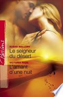 Le seigneur du désert - L'amant d'une nuit (Harlequin Passions)
