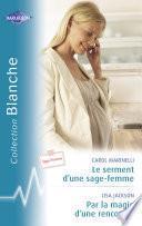 Le serment d'une sage-femme - Par la magie d'une rencontre (Harlequin Blanche)