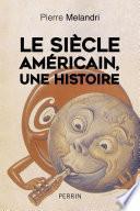 Le siècle américain, une histoire