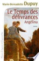 Le Temps des délivrances - Angelina