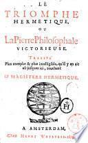 Le Triomphe hermetique, ou, La pierre philosophale victorieuse