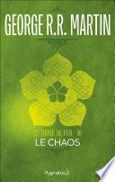 Le Trône de Fer (Tome 10) - Le Chaos