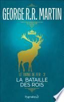 Le Trône de Fer (Tome 3) - La bataille des rois