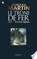 Le Trône de Fer (Tome 9) - La loi du régicide