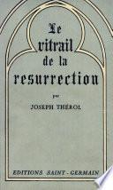 LE VITRAIL DE LA RESURRECTION Par JOSEPH THEROL