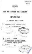 Leçons sur les méthodes générales de synthèse en chimie organique