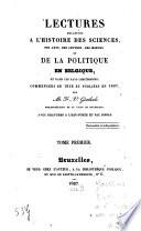 Lectures relatives à l'histoire des sciences, des arts, des lettres, des moeurs et de la politique en Belgique, et dans les pays limitrophes