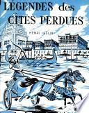 LEGENDES DES CITES PERDUES.