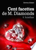 Les 100 Facettes de Mr. Diamonds - Volume 8 : Scintillant