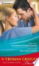 Les amants de l'hôpital Edwards - Pour l'amour d'Alison - Amoureuse malgré elle