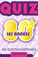 LES ANNÉES 80 : LE QUIZ