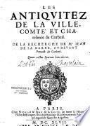 Les antiquitez de la ville, comté et chatelenie de Corbeil, de la recherche de Me Jean de La Barre...