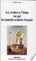 Les Arabes et l'Islam vus par les manuels scolaires français