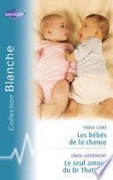 Les bébés de la chance - Le seul amour du Dr Thatcher (Harlequin Blanche)