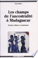 Les champs de l'ancestralité à Madagascar