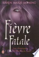 Les chroniques de Mackayla Lane (Tome 4) - Fièvre Fatale