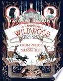 Les chroniques de Wildwood Livre 2 Retour a Wildwood