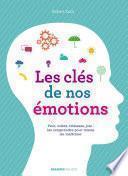 Les clés de nos émotions
