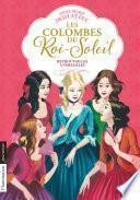 Les Colombes du Roi-Soleil (Tome 14) - Retrouvailles à Versailles