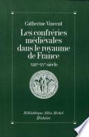Les Confréries médiévales dans le royaume de France