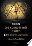Les conquérants d'Aton - Tome II : Aÿ, le Pharaon Sans Couronne