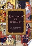Les contes de Perrault: le Maître chat, ou le Chat botté; la Barbe bleue; la Belle au bois dormant; Cendrillon (édition illustrée)