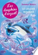 Les dauphins d'argent - tome 1