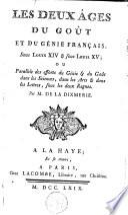Les deux âges du goût et du génie français sous Louis XIV et sous Louis XV ou Parallèle des efforts du génie et du goût dans les sciences, dans les arts et dans les lettres sous les deux règnes